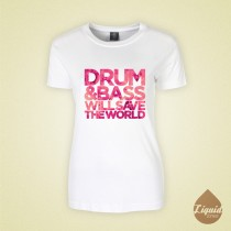 drum and bass will save the world ladies t-shirt white